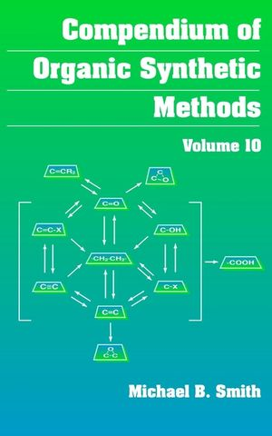 Compendium of Organic Synthetic Methods, Volume 10 (0471202010) cover image