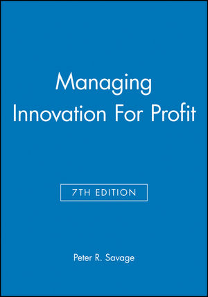 Managing Innovation For Profit, 7th Edition