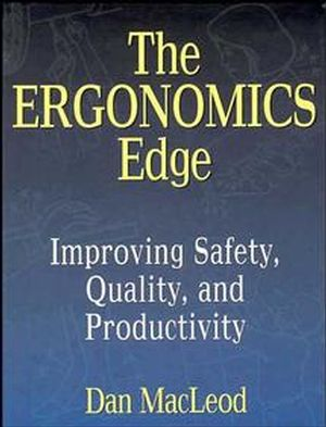 The Ergonomics Edge: Improving Safety, Quality, and Productivity