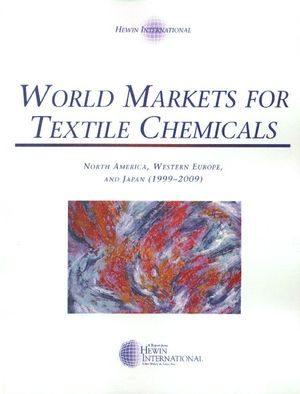 World Markets for Textile Chemicals: North America, Western Europe, and Japan (1999-2009)
