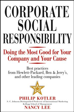 Corporate Social Responsibility: Doing the Most Good for Your Company and Your Cause (0471476110) cover image