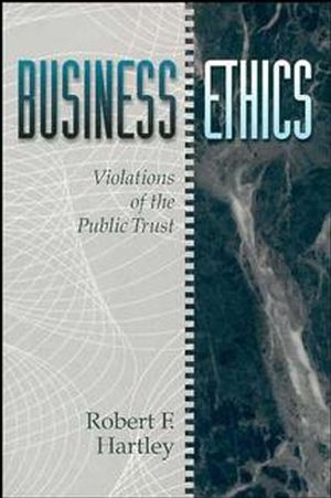 Business Ethics: Violations of the Public Trust