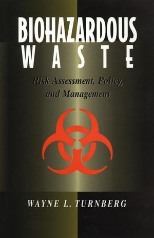 Biohazardous Waste: Risk Assessment, Policy, and Management