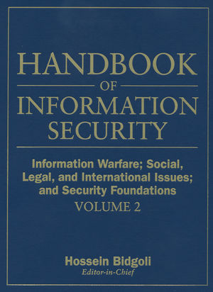 Handbook of Information Security, Volume 2, Information Warfare, Social, Legal, and International Issues and Security Foundations (0471648310) cover image