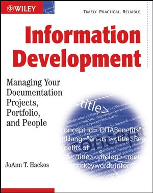 Information Development: Managing Your Documentation Projects, Portfolio, and People (0471777110) cover image
