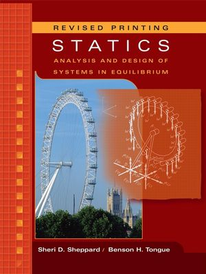 Statics: Analysis and Design of Systems in Equilibrium, Update Edition