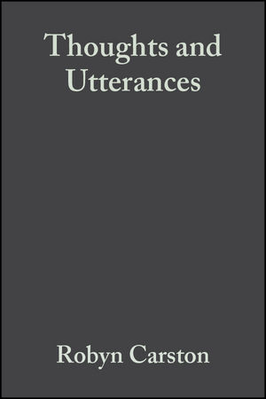 Thoughts and Utterances: The Pragmatics of Explicit Communication