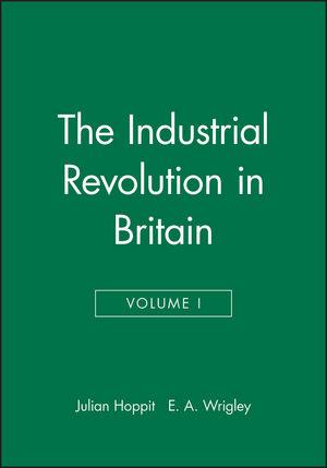 The Industrial Revolution in Britain, Volume I