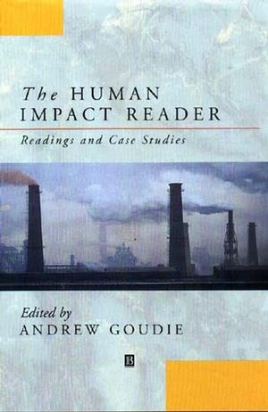 The Human Impact Reader: Readings and Case Studies