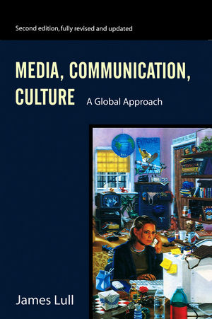 Media, Communication, Culture: A Global Approach, 2nd Edition