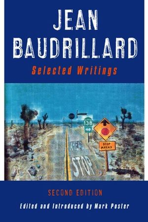 Jean Baudrillard: Selected Writings, 2nd Edition