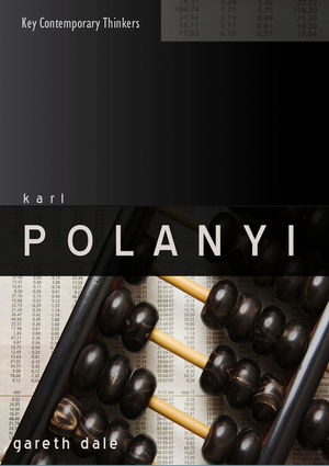 Karl Polanyi: The Limits of the Market (0745640710) cover image