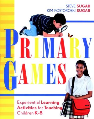 Primary Games: Experiential Learning Activities for Teaching Children K-8 (0787960810) cover image