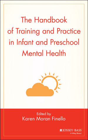 The Handbook of Training and Practice in Infant and Preschool Mental Health (0787969710) cover image