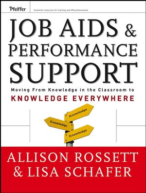 Job Aids and Performance Support: Moving From Knowledge in the Classroom to Knowledge Everywhere, 2nd Edition