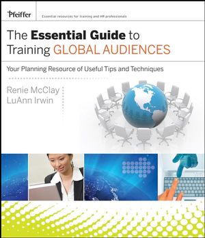 The Essential Guide to Training Global Audiences: Your Planning Resource of Useful Tips and Techniques (0787996610) cover image