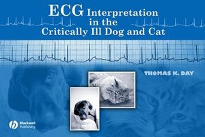 ECG Interpretation in the Critically Ill Dog and Cat (0813809010) cover image