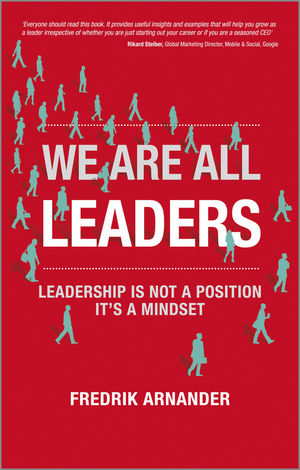 We Are All Leaders: Leadership is Not a Position, It's a Mindset