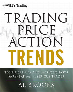Trading Price Action Trends: Technical Analysis of Price Charts Bar by Bar for the Serious Trader (1118066510) cover image