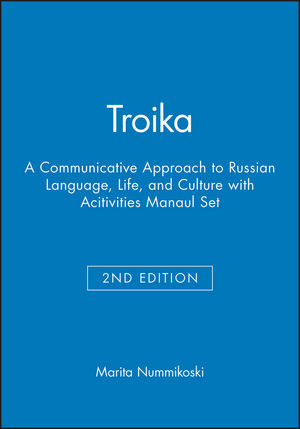 Troika: A Communicative Approach to Russian Language, Life, and Culture, 2e with Acitivities Manaul Set