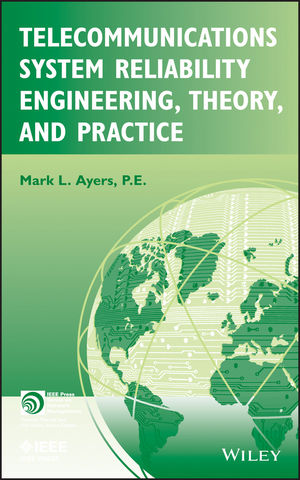 Telecommunications System Reliability Engineering, Theory, and Practice (1118130510) cover image