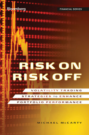 Risk On, Risk Off: Volatility Trading Strategies to Enhance Portfolio Performance (1118151410) cover image