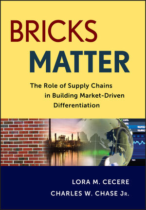 Bricks Matter: The Role of Supply Chains in Building Market-Driven Differentiation (1118218310) cover image