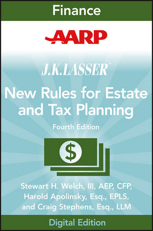 AARP JK Lasser's New Rules for Estate and Tax Planning, 4th Edition