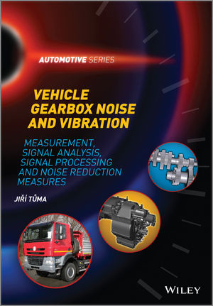 Vehicle Gearbox Noise and Vibration: Measurement, Signal Analysis, Signal Processing and Noise Reduction Measures