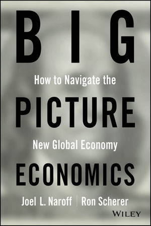 Big Picture Economics: How to Navigate the New Global Economy (1118415310) cover image