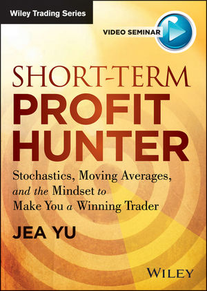 Short-Term Profit Hunter: Stochastics, Moving Averages, and the Mindset to Make You a Winning Trader