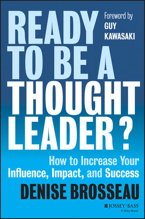 Book Cover Image for Ready to Be a Thought Leader?: How to Increase Your Influence, Impact, and Success