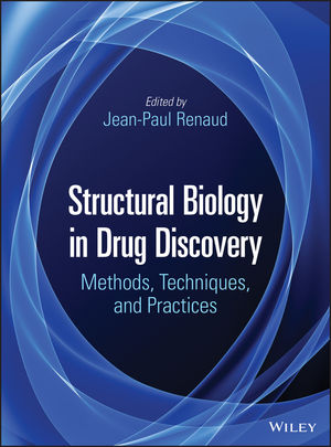 Structural Biology in Drug Discovery: Methods, Techniques, and Practices
