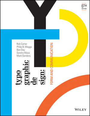 Typographic Design: Form and Communication, 6th Edition (1118715810) cover image
