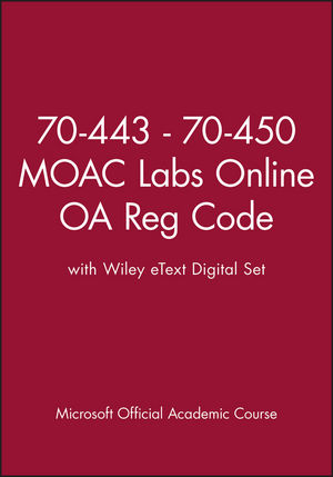 70-443 - 70-450 MOAC Labs Online OA Reg Code with Wiley eText Digital Set