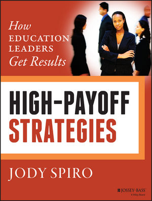 High-Payoff Strategies: How Education Leaders Get Results (1118834410) cover image