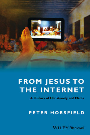 From Jesus to the Internet: A History of Christianity and Media (1118851110) cover image