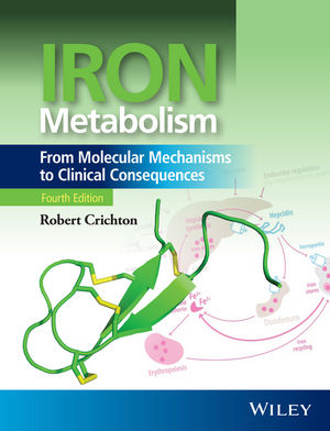 Iron Metabolism: From Molecular Mechanisms to Clinical Consequences, 4th Edition