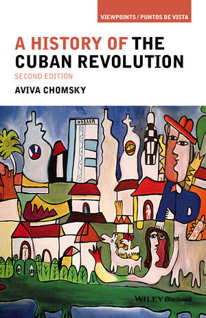 A History of the Cuban Revolution, 2nd Edition (1118942310) cover image