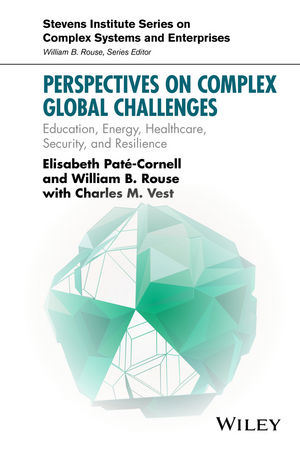 Perspectives on Complex Global Challenges: Education, Energy, Healthcare, Security, and Resilience (1118984110) cover image