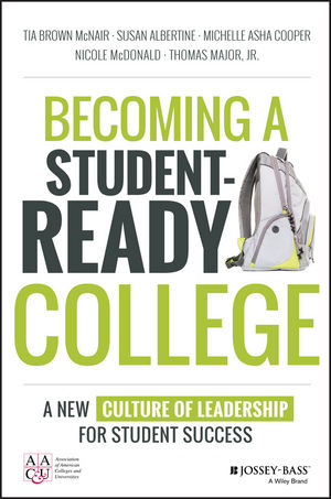 Becoming a Student-Ready College: A New Culture of Leadership for Student Success
