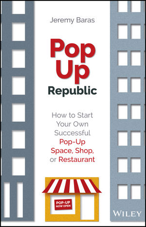Book Cover Image for PopUp Republic: How to Start Your Own Successful Pop-Up Space, Shop, or Restaurant