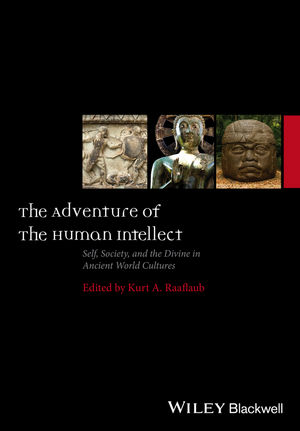 The Adventure of the Human Intellect: Self, Society, and the Divine in Ancient World Cultures (1119162610) cover image