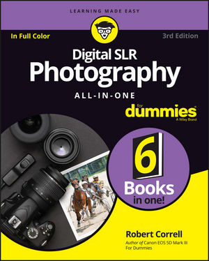 Digital SLR Photography All-in-One For Dummies, 3rd Edition (1119291410) cover image