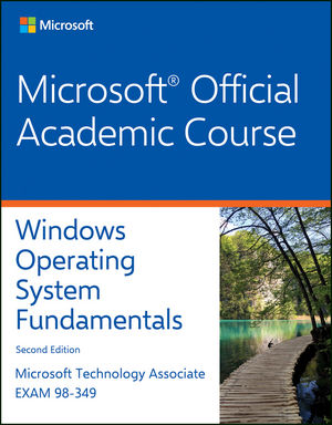 Exam 98-349 MTA Windows Operating System Fundamentals, 2nd Edition