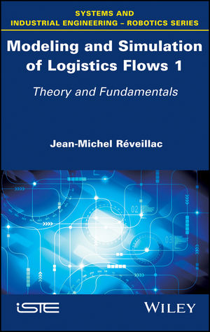 Modeling and Simulation of Logistics Flows 1: Theory and Fundamentals (1119368510) cover image