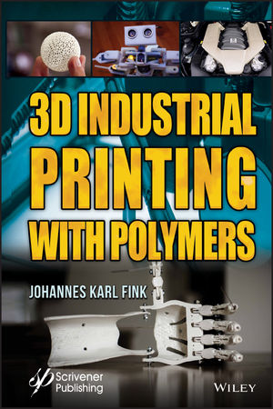 3D Industrial Printing with Polymers