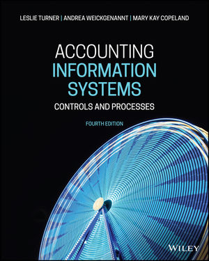 Accounting Information Systems: Controls and Processes, 4th Edition