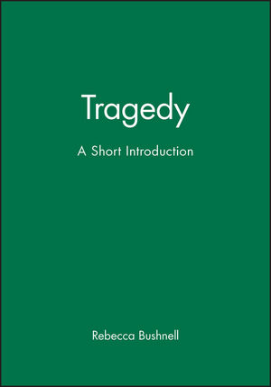 Tragedy: A Short Introduction (1405130210) cover image