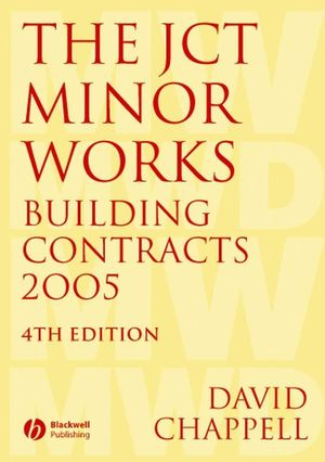The JCT Minor Works Building Contracts 2005, 4th Edition